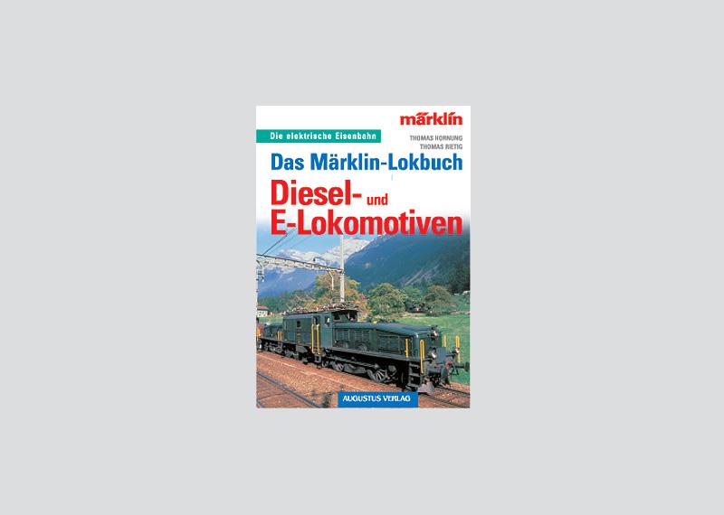 """The Märklin Locomotive Book """"Diesel und E-Lokomotiven"""" (""""Diesel and Electric Locomotives"""")"""