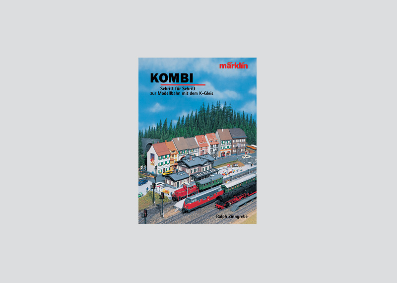 KOMBI - Step by Step to a Model Railroad with K Track.
